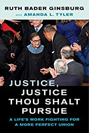 Justice, Justice Thou Shalt Pursue: A Life's Work Fighting for a More Perfect Union (Law in the Public Squ