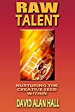 Raw Talent, David Alan Hall, 1490394265