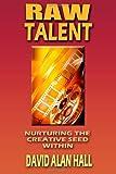 Raw Talent, David Alan Hall, 1490394265