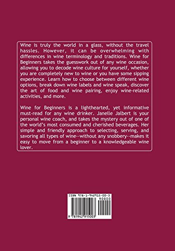 Wine for Beginners: The Ultimate Wine Book on Tasting, Varietals and So Much More