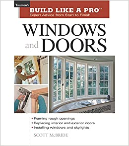 >EXCLUSIVE> Windows And Doors: Expert Advice From Start To Finish (Taunton's Build Like A Pro). space aunque Fresh Aquos estereo