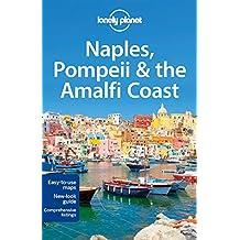 Lonely Planet Naples, Pompeii & the Amalfi Coast 5th Ed.: 5th Edition