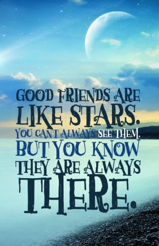 Friends Journal (Good friends are like stars: Journal: Lined Journal, 110 Pages, 5.5 x 8.5, Motivational Quote, Soft Cover, Matte Finish (Friend Journals) (Volume 2))