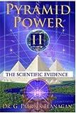Pyramid Power II: The Scientific Evidence (Flanagan Revelations)