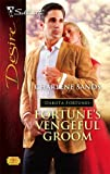 Fortune's Vengeful Groom, Charlene Sands, 0373767838