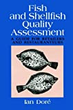 Fish and Shellfish Quality Assessment : A Guide for Retailers and Restaurateurs, Dore, Ian, 0442002068