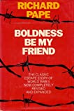 Boldness Be My Friend, Richard Pape, 0312087489