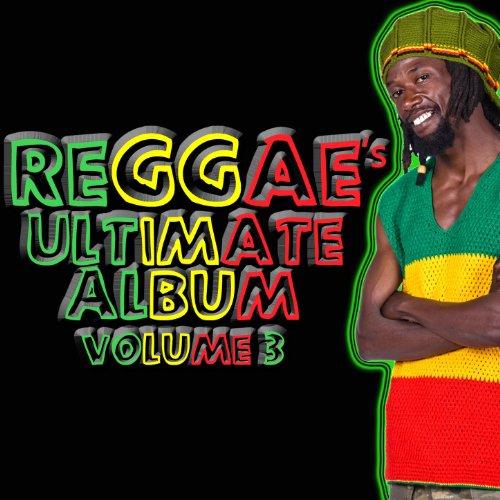 Reggae's Ultimate Album Volume 3