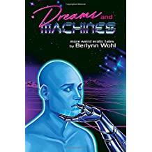 Dreams and Machines: more weird gay tales