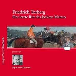 Der letzte Ritt des Jockeys Matteo Hörbuch