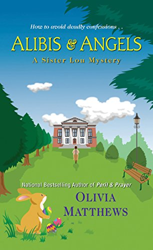 Alibis & Angels (A Sister Lou Mystery Book 3) by [Matthews, Olivia]