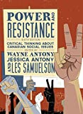 Power and Resistance: Critical Thinking about Canadian Social Issues, Sixth Edition