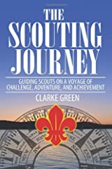 The Scouting Journey: Guiding Scouts to challenge, adventure and achievement Paperback