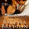 Playing for Time: The PAX Series, Book 1 Audiobook by Barbara Bretton Narrated by LC Kane