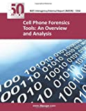 Cell Phone Forensics Tools: an Overview and Analysis, nist, 149375906X