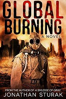Global Burning: A Post-Apocalyptic Novel (English Edition) de [Sturak, Jonathan]