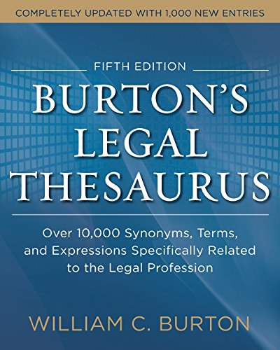 Burtons Legal Thesaurus 5th edition: Over 10,000 Synonyms, Terms, and Expressions Specifically Related to the Legal Profession (Business Books)