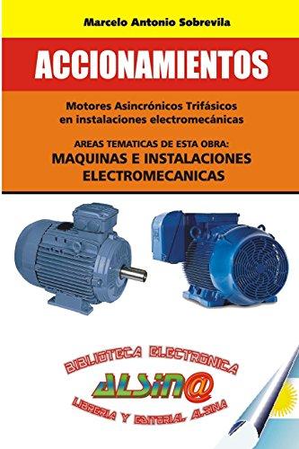 Descargar Libro Accionamientos: Mediante Motores Asincronicos Trifasicos En Instalaciones Electromecanicas Marcelo Antonio Sobrevila