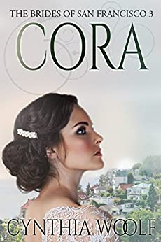Cora (The Brides of San Francisco Book 3) by [Woolf, Cynthia]