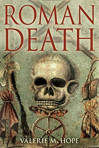 Roman Death: The Dying and the Dead in Ancient Rome