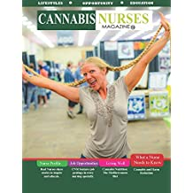 Cannabis Nurses Magazine - A scientific approach to medical marijuana: The Nurses Issue
