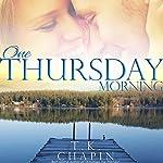 One Thursday Morning: Diamond Lake Series, Volume 1 | T.K. Chapin