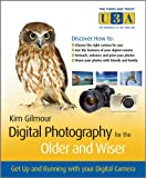 Digital Photography for the Older and Wiser: Get Up and Running with Your Digital Camera (The Third Age Trust (U3A)/Older & Wiser)