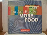Download Alton Brown's I'm Just Here For More Food in PDF ePUB Free Online