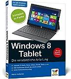 Windows 8 Tablet: Die verständliche Anleitung