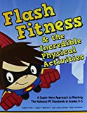 img - for Flash Fitness & the Incredible Physical Activities by Kathy Ermler (2010-01-01) book / textbook / text book