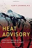 img - for Heat Advisory: Protecting Health on a Warming Planet (MIT Press) book / textbook / text book