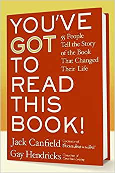 Book You've Got to Read This Book!: 55 People Tell the Story of the Book That Changed Their Life