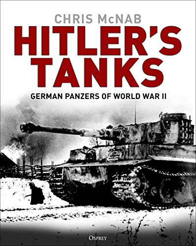 Hitler's Tanks: German Panzers of World War II