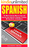 Spanish: The Most Effective Way to Learn & Improve your: Spanish Language, Grammar, Writing Skills, & Vocabulary (Learn Spanish, Spanish Dictionary, Spanish ... Learning Techniques, Brain Exercise)