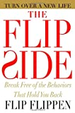 The Flip Side: Break Free of the Behaviors That Hold You Back