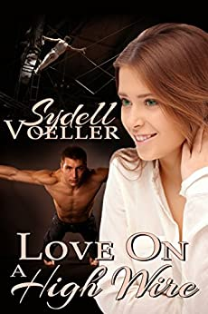 Love on a High Wire by [Voeller, Sydell]