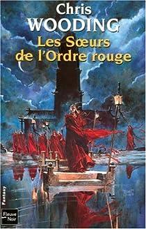 La Croisée des Chemins, Tome 2 : Les Soeurs de l'Ordre rouge par Wooding