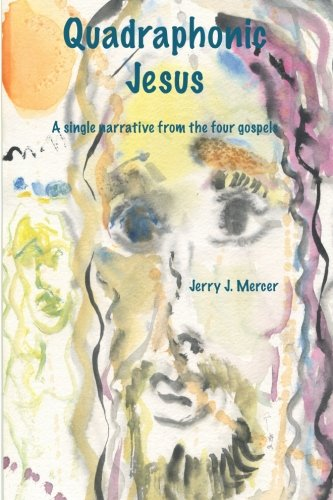 Download Quadraphonic Jesus: A single narrative from the four gospels pdf