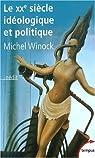 Le XXe siècle idéologique et politique par Winock