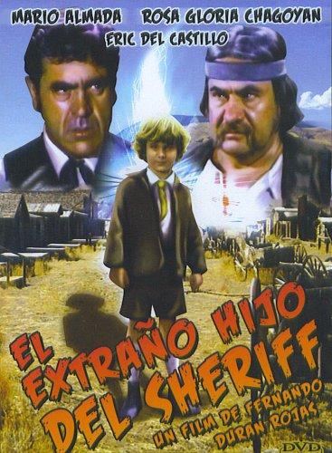 Amazon.com: El Extrano Hijo Del Sheriff: Mario Almada, Rosa Gloria Chagoyan, Eric del Castillo, Fernando Duran Rojas: Movies & TV