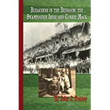 Bleachers In the Bedroom: the Swampoodle Irish and Connie Mack