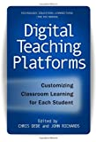 Digital Teaching Platforms: Customizing Classroom Learning for Each Student (Technology, Education-Connections (the Tec Series))