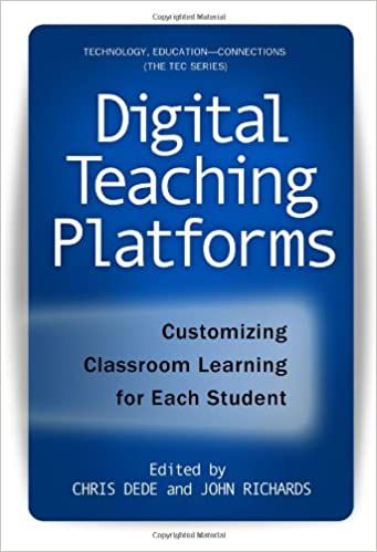 Digital Teaching Platforms: Customizing Classroom Learning for Each