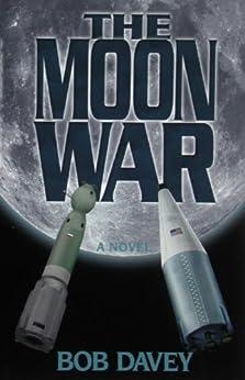The Moon War by [Davey, Robert]
