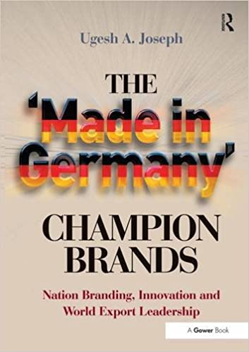 The 'Made in Germany' Champion Brands: Nation Branding, Innovation and World Export Leadership