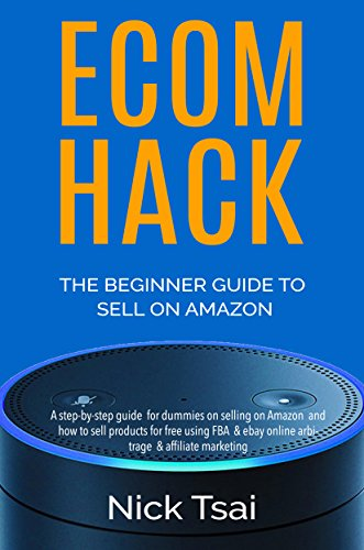 Amazon Money Machine - The Beginner Guide To Sell On Amazon: A step-by-step guide  for dummies on selling on Amazon  and how to sell products for free using FBA  & ebay online arbitrage & affiliate