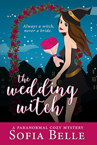 The Wedding Witch: a paranormal cozy mystery (The Fairyvale Mysteries) by [Belle, Sofia]