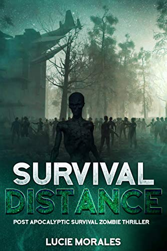 Survival: Zombie, Thriller,  Suspense, Post Apocalyptic,: Romance, Dystopia, Love by [Morales, Lucie]
