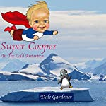 Super Cooper in the Cold Antartica | Dale Gardener