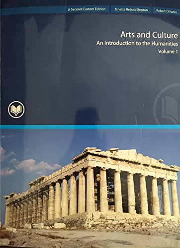 Arts and Culture: An Introduction to the Humanities (Vol. 1, Second Custom Edition taken from the Fourth Edition)